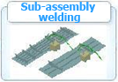 Sub-assembly Welding
